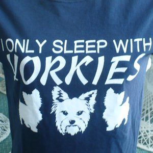 ❤️I Only Sleep With Yorkies Blue- White T-Shirt SP